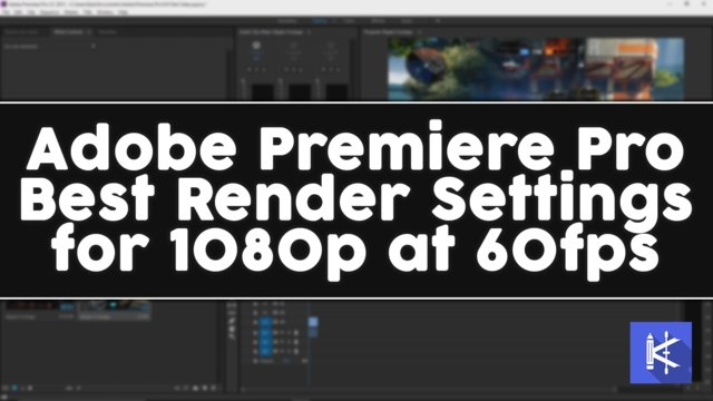 BEST Render Settings for Adobe Premiere Pro - CS6/CC