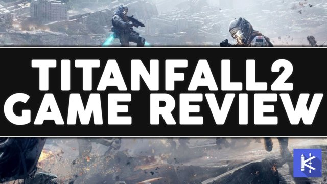 My Titanfall 2 Review - Is It Worth It?