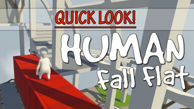 Quick look! - Human: Fall Flat