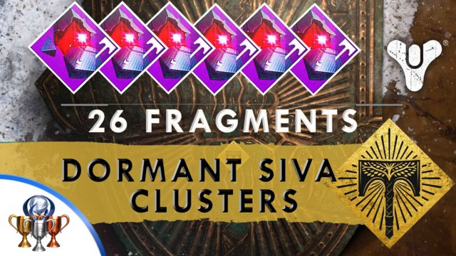 Destiny Rise of Iron - ALL Dormant Siva Cluster Fragment (Clovis Bray, Iron Lords, Fallen) excl raid