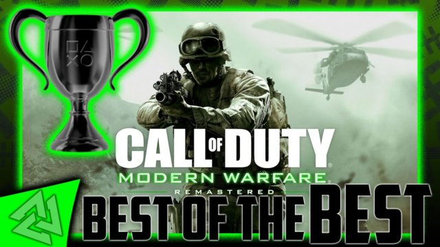 Modern Warfare Remastered Best of the Best Trophy Guide