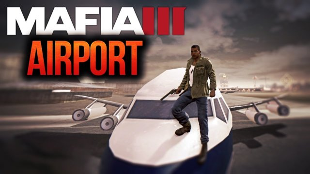 'Mafia 3' - How to get to the Airport/Island MORE! - ('Mafia 3 Secrets and Tips')::