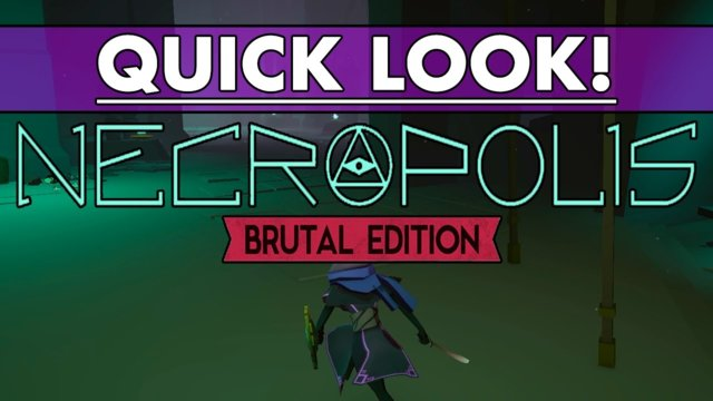 Quick look! - Necropolis: Brutal Edition